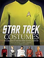 Star Trek: Costumes: Five Decades of Fashion…