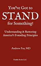 You've Got to Stand for Something: A Guide…