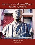 Macfarlane, Alan: Secrets of the Modern World: Yukichi Fukuzawa