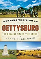 Turning the Tide at Gettysburg: How Maine…