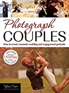 Photograph Couples: How to Create Romantic…