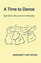 A Time to Dance: Symbolic Movement in…