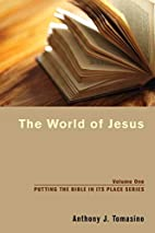 The World of Jesus (Putting the Bible in Its…