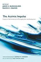 The Activist Impulse: Essays on the…