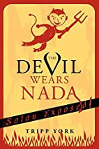 The Devil Wears Nada: Satan Exposed! by…