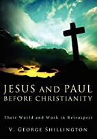 Jesus and Paul Before Christianity: Their…