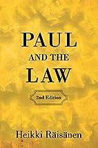 Paul and the Law by Heikki Räisänen