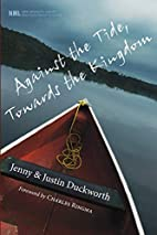 Against the Tide, Towards the Kingdom: (New…