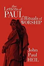 The Letters of Paul as Rituals of Worship by…