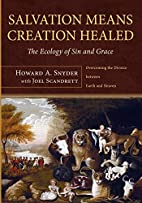 Salvation Means Creation Healed: The Ecology…