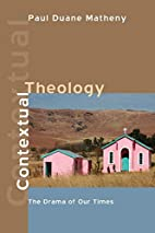 Contextual Theology: The Drama of Our Times…
