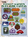 Dick Martin: Ecology Magnets in Plastic Canvas (Leisure Arts #5166)