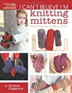 I Can't Believe I'm Knitting Mittens Leisure…