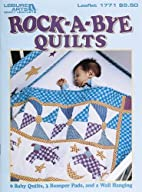 Rock-A-Bye Quilts by Leisure Arts