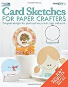 Card Sketches for Paper Crafters by The…