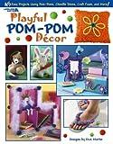 Dick Martin: Playful Pom-Pom Décor: (Leisure Arts #3548)