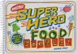 Zemke, Deborah: Super Hero Food Doodles: Oodles of Step-By-Step Super Doodles