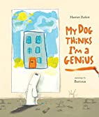 My Dog Thinks I'm a Genius by Harriet…