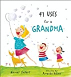 41 Uses for a Grandma by Harriet Ziefert