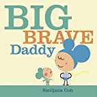 Big Brave Daddy by Smiljana Coh