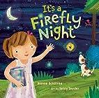 It's a Firefly Night by Dianne…