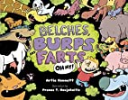 Belches, Burps, and Farts-Oh My! by Artie…