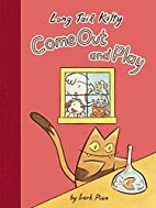 Long Tail Kitty: Come Out and Play by Lark…