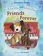 Stella and Charlie, Friends Forever by…