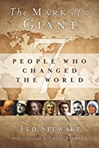 Mark of a Giant: Seven People Who Changed…