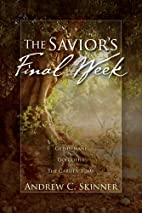 The Savior's Final Week: A 3-in-1 Paperback…