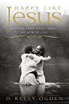 Happy Like Jesus: Lessons From Jesus Christ…