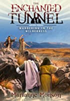 The Enchanted Tunnel, Book 4: Wandering in…