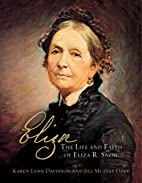 Eliza: The Life and Faith of Eliza R. Snow…
