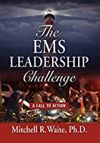THE EMS LEADERSHIP CHALLENGE: A Call To…