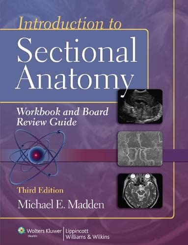 introduction-to-sectional-anatomy-workbook-and-board-review-guide-point-lippincott-williams-wilkins
