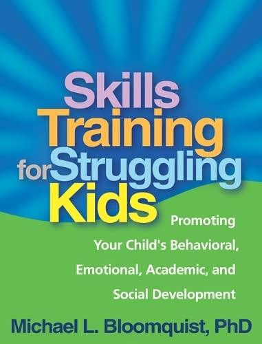 skills-training-for-struggling-kids-promoting-your-childs-behavioral-emotional-academic-and-social-development