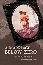 A Marriage Below Zero by Alan Dale