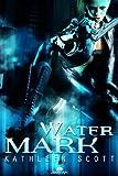 Scott, Kathleen: Water Mark
