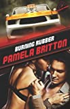 Britton, Pamela: Burning Rubber (Extreme Racing)