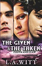 The Given & The Taken (Tooth and Claw, #1)…