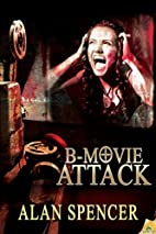 B-Movie Attack by Alan Spencer