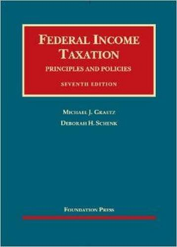 federal-income-taxation-principles-and-policies-university-cas-series