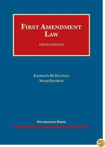 Sullivan and Feldman's First Amendment Law, 5th (University Casebook Series)
