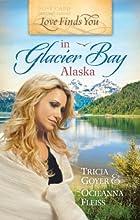 Love Finds You in Glacier Bay, Alaska by…