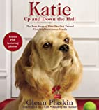 Katie Up and Down the Hall: The True Story…