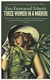 Schmitt, Eric-Emmanuel: Three Women in a Mirror