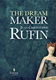 Rufin, Jean Christophe: The Dream Maker