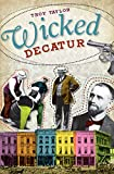 Troy Taylor: Wicked Decatur (IL)