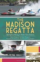 The Madison Regatta: Hydroplane Racing in…