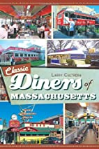 Classic Diners of Massachusetts (The History…